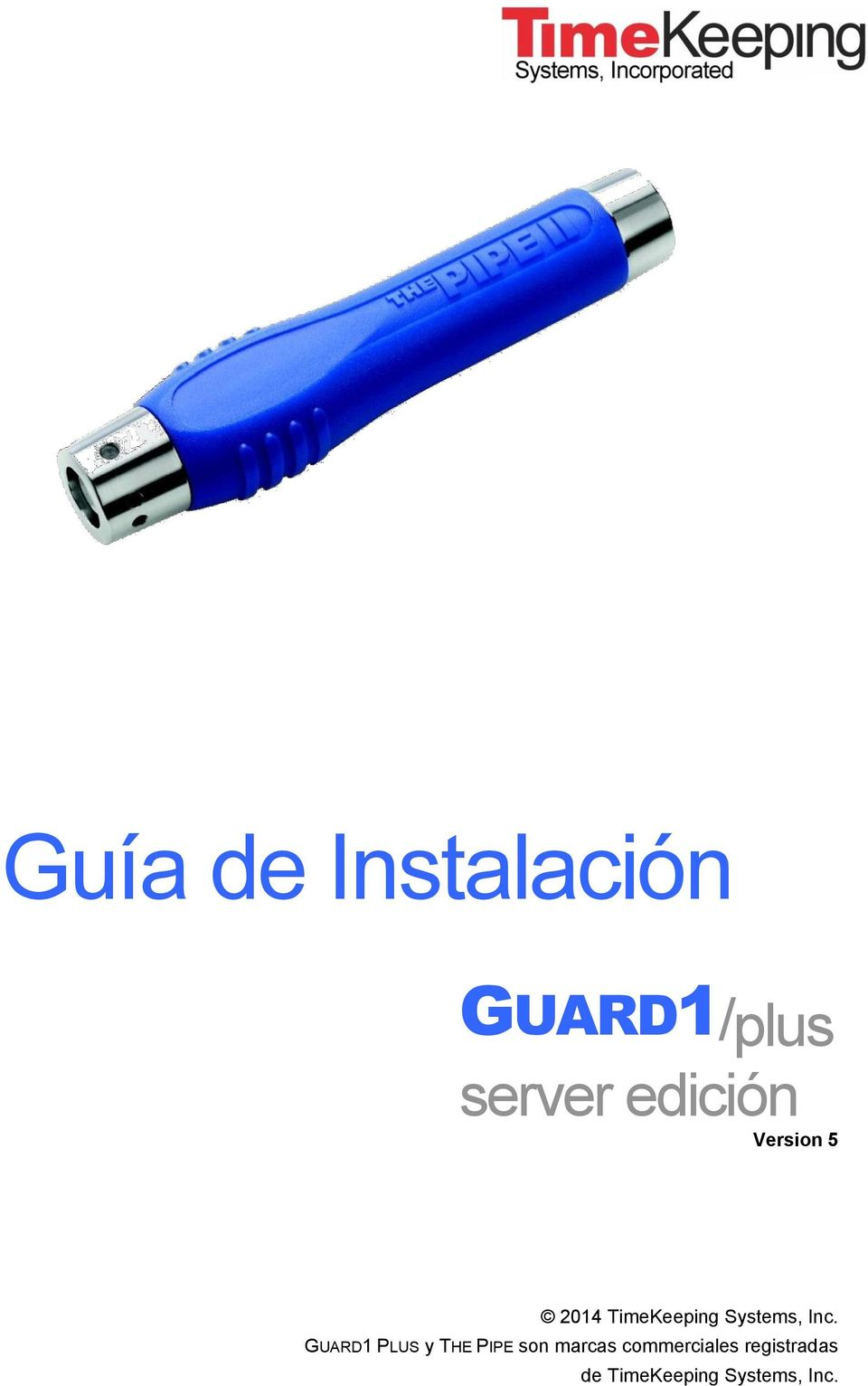 GUARD1 PLUS y THE PIPE son marcas
