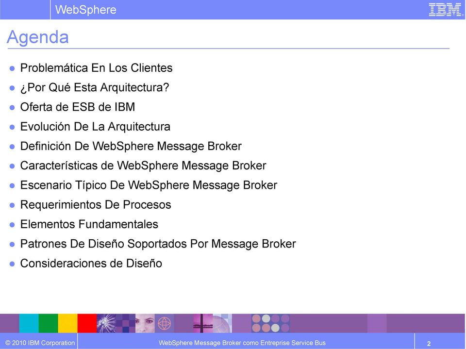 WebSphere Message Broker Escenario Típico De WebSphere Message Broker Requerimientos De Procesos Elementos