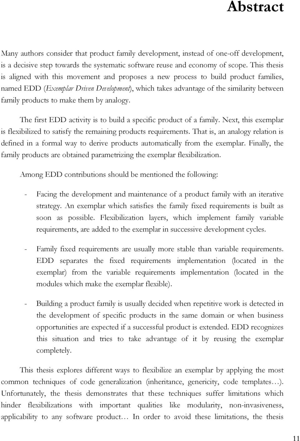 products to make them by analogy. The first EDD activity is to build a specific product of a family. Next, this exemplar is flexibilized to satisfy the remaining products requirements.