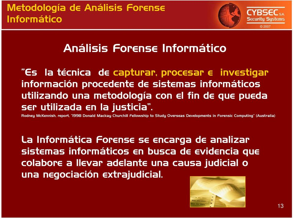Rodney McKennish, report, 1998 Donald Mackay Churchill Fellowship to Study Overseas Developments in Forensic Computing
