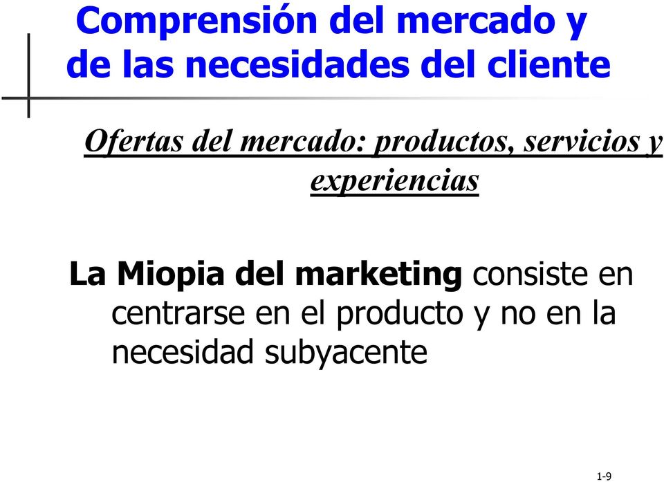 experiencias La Miopia del marketing consiste en