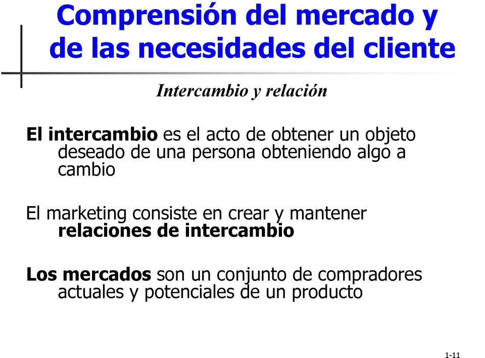 a cambio El marketing consiste en crear y mantener relaciones de intercambio Los