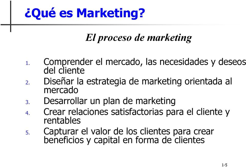 Diseñar la estrategia de marketing orientada al mercado 3.