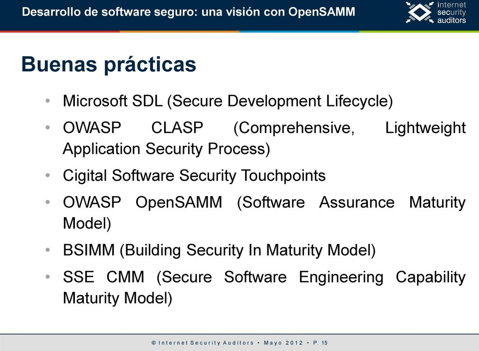 (Software Assurance Maturity Model) BSIMM (Building Security In Maturity Model) SSE CMM (Secure
