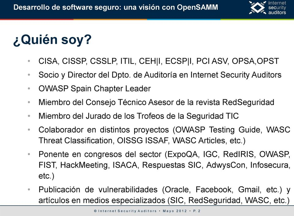 TIC Colaborador en distintos proyectos (OWASP Testing Guide, WASC Threat Classification, OISSG ISSAF, WASC Articles, etc.