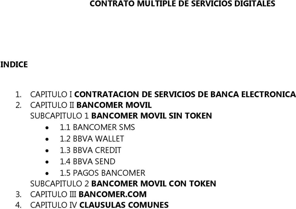CAPITULO II BANCOMER MOVIL SUBCAPITULO 1 BANCOMER MOVIL SIN TOKEN 1.1 BANCOMER SMS 1.