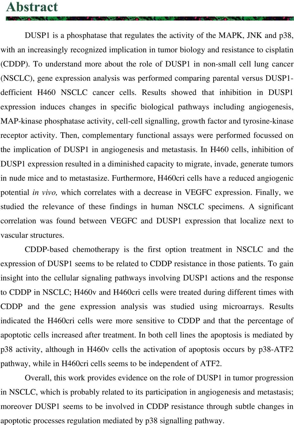 Results showed that inhibition in DUSP1 expression induces changes in specific biological pathways including angiogenesis, MAP-kinase phosphatase activity, cell-cell signalling, growth factor and