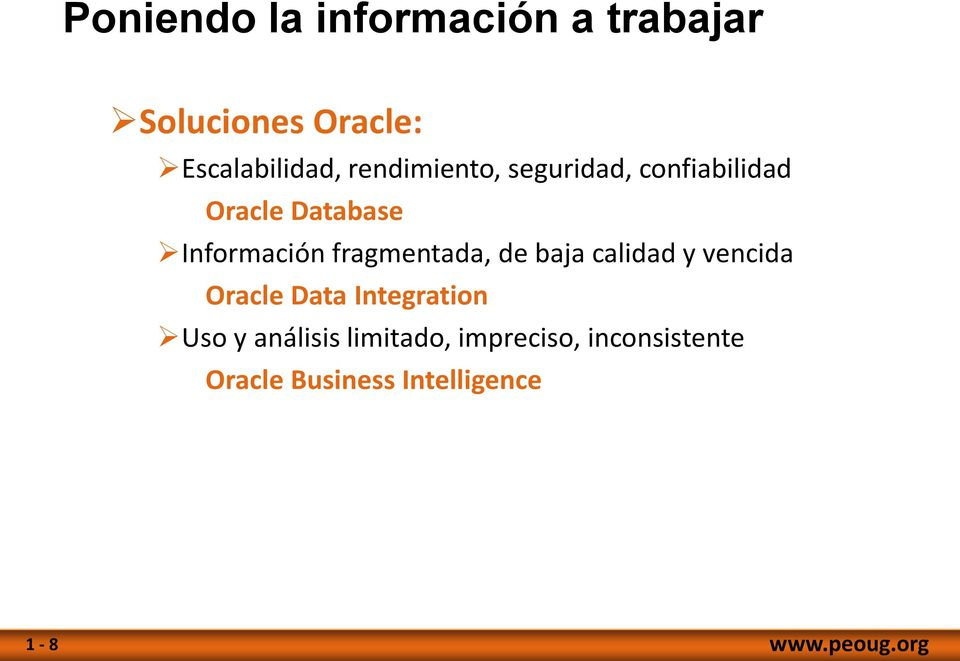 fragmentada, de baja calidad y vencida Oracle Data Integration Uso y