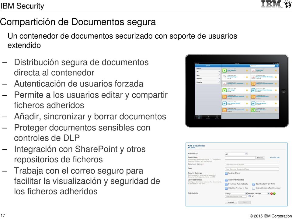 adheridos Añadir, sincronizar y borrar documentos Proteger documentos sensibles con controles de DLP Integración con SharePoint