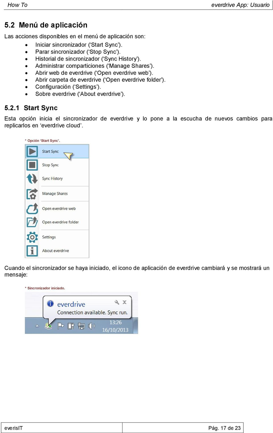 Abrir carpeta de everdrive ( Open everdrive folder ). Configuración ( Settings ). Sobre everdrive ( About everdrive ).