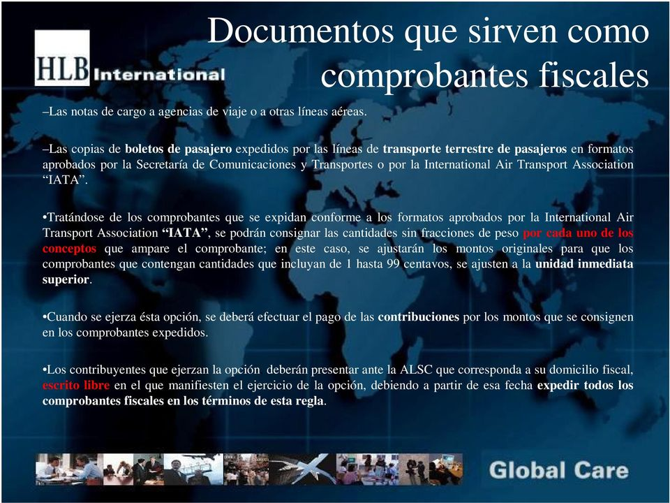 Comunicaciones y Transportes o por la International Air Transport Association IATA.