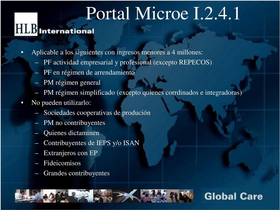 REPECOS) PF en régimen de arrendamiento PM régimen general PM régimen simplificado (excepto quienes corrdinados