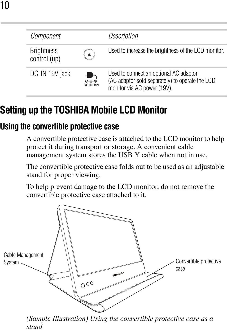 Setting up the TOSHIBA Mobile LCD Monitor Using the convertible protective case A convertible protective case is attached to the LCD monitor to help protect it during transport or storage.