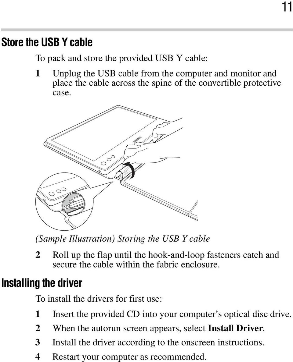 (Sample Illustration) Storing the USB Y cable 2 Roll up the flap until the hook-and-loop fasteners catch and secure the cable within the fabric enclosure.