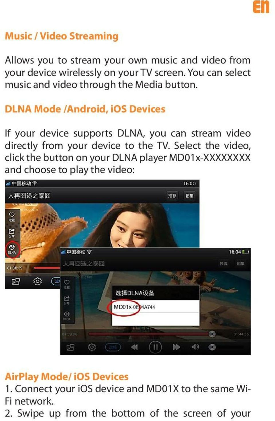 DLNA Mode /Android, ios Devices If your device supports DLNA, you can stream video directly from your device to the TV.