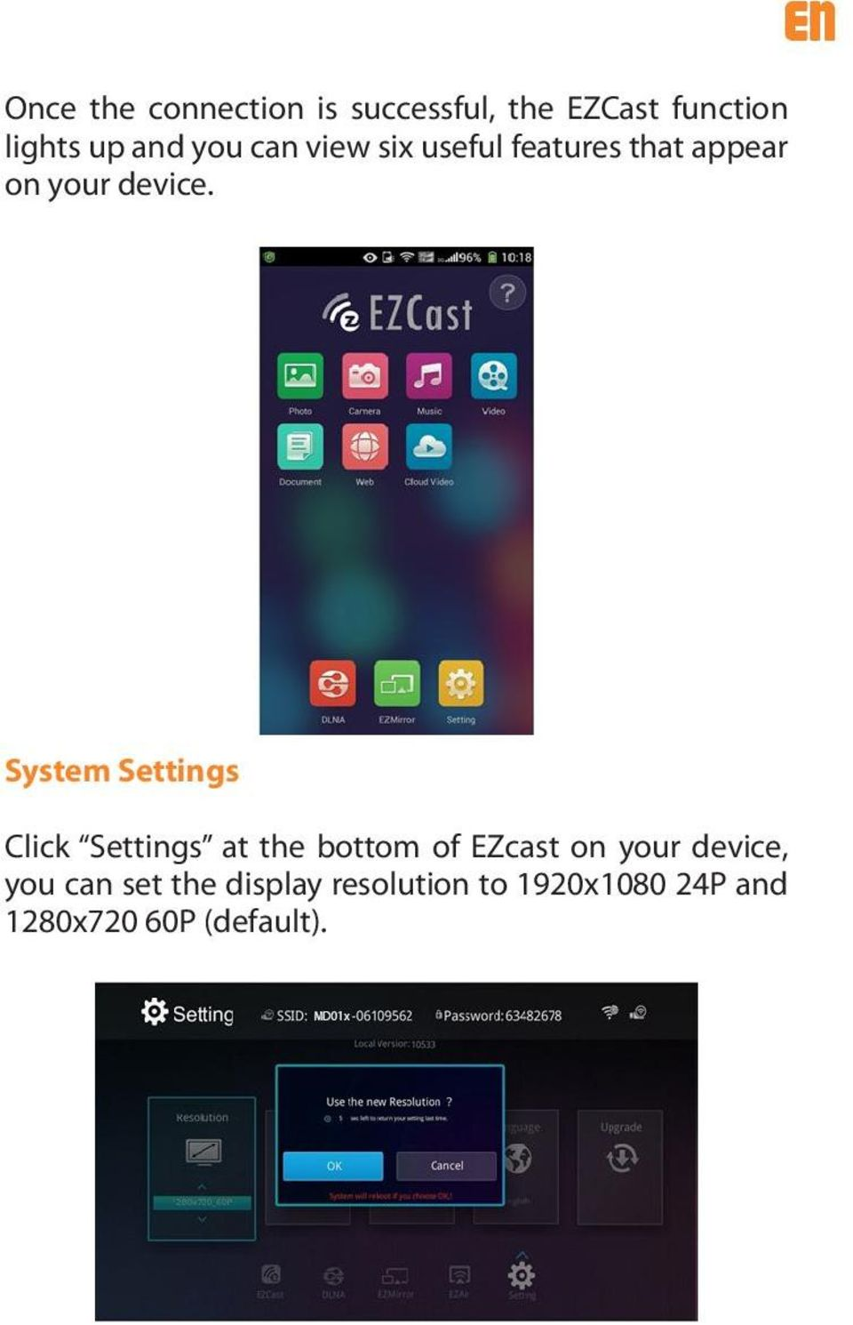 System Settings Click Settings at the bottom of EZcast on your device,