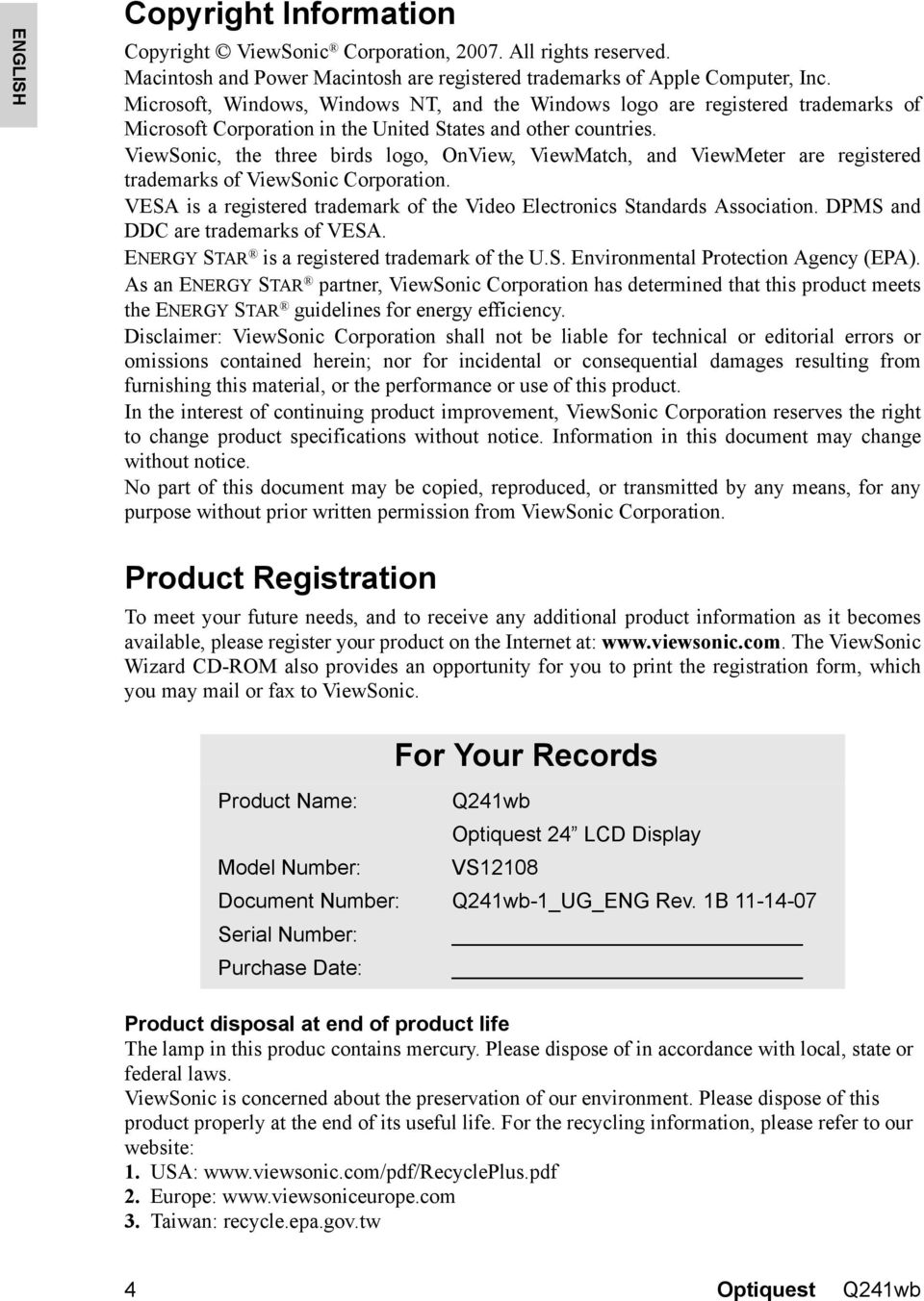 ViewSonic, the three birds logo, OnView, ViewMatch, and ViewMeter are registered trademarks of ViewSonic Corporation. VESA is a registered trademark of the Video Electronics Standards Association.