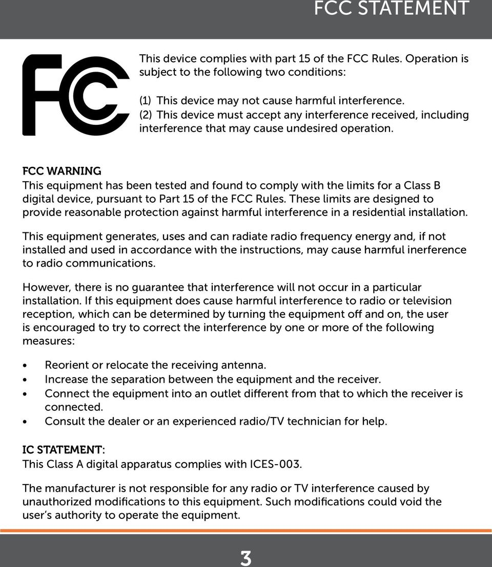 FCC WARNING This equipment has been tested and found to comply with the limits for a Class B digital device, pursuant to Part 15 of the FCC Rules.