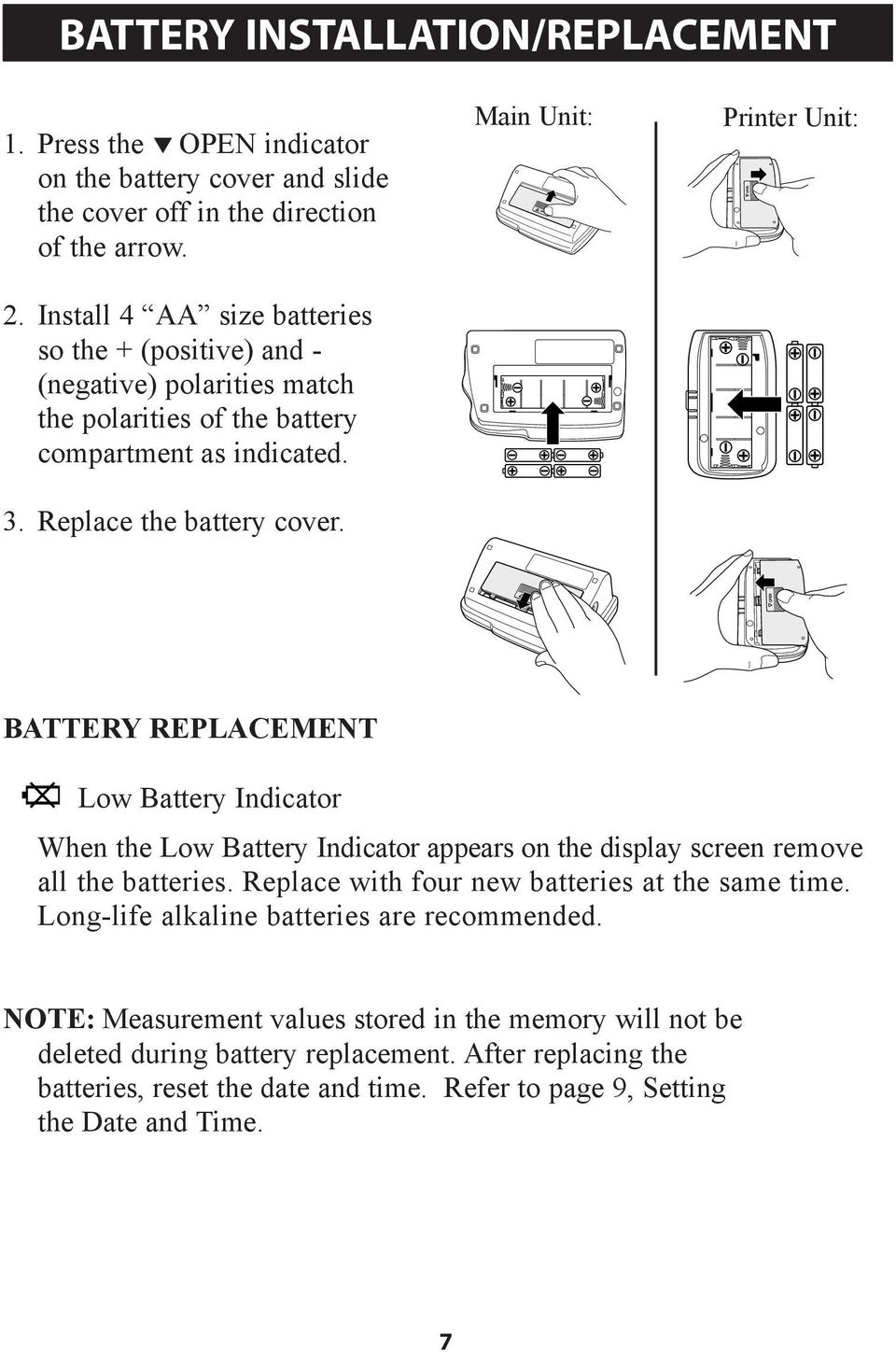 Main Unit: Printer Unit: BATTERY REPLACEMENT Low Battery Indicator When the Low Battery Indicator appears on the display screen remove all the batteries.