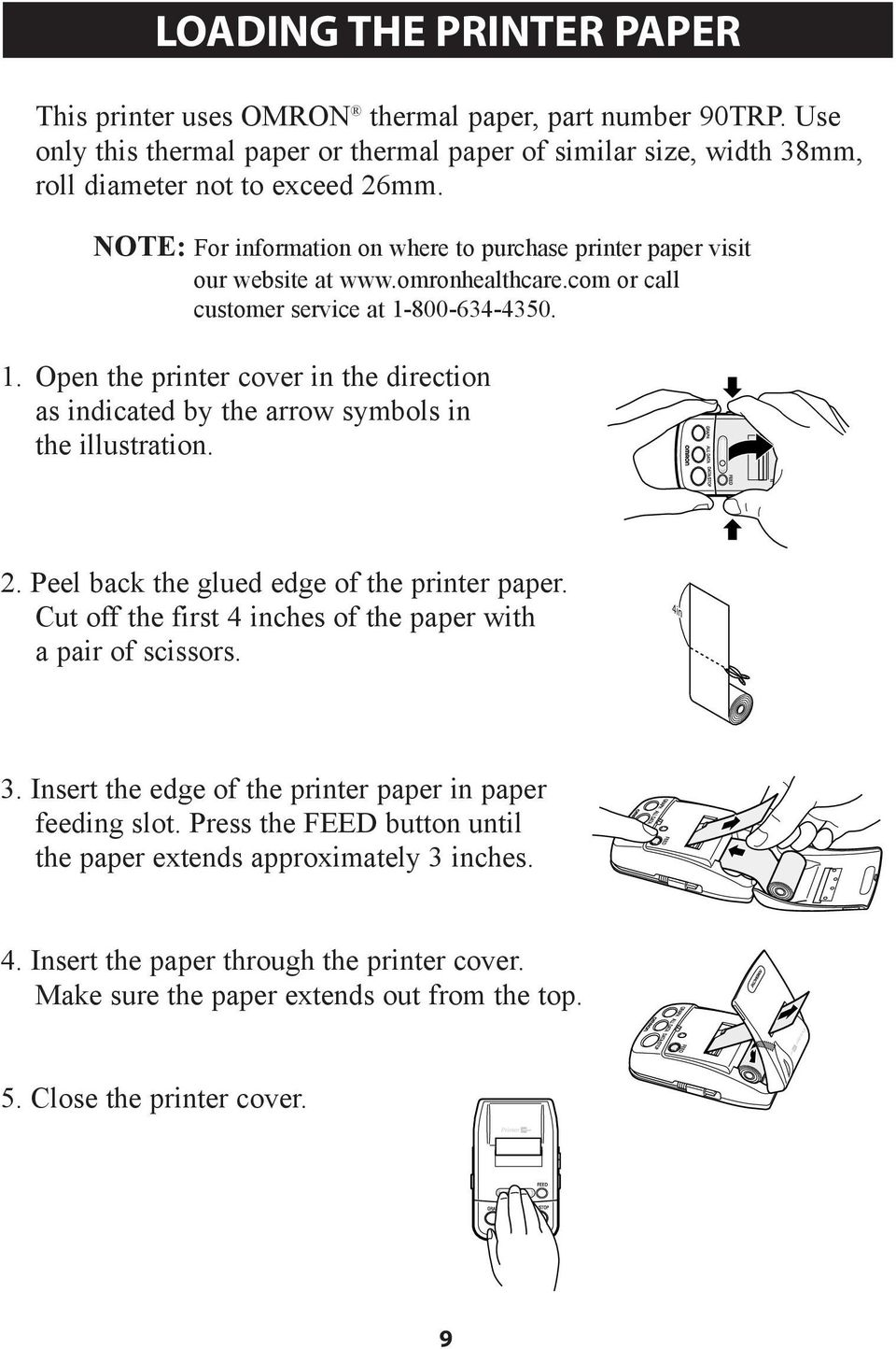 800-634-4350. 1. Open the printer cover in the direction as indicated by the arrow symbols in the illustration. 2. Peel back the glued edge of the printer paper.