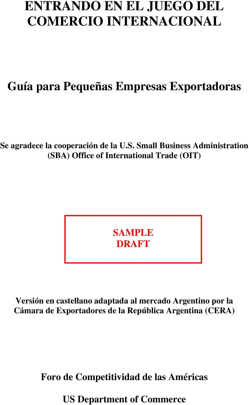 Small Business Administration (SBA) Office of International Trade (OIT) SAMPLE DRAFT Versión en