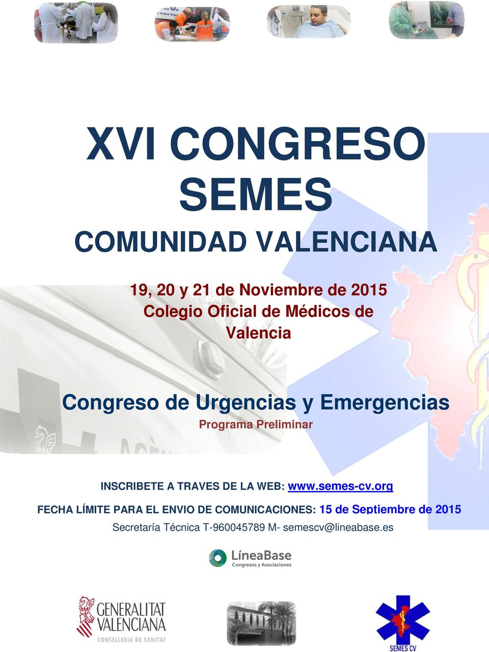 INSCRIBETE A TRAVES DE LA WEB: www.semes-cv.