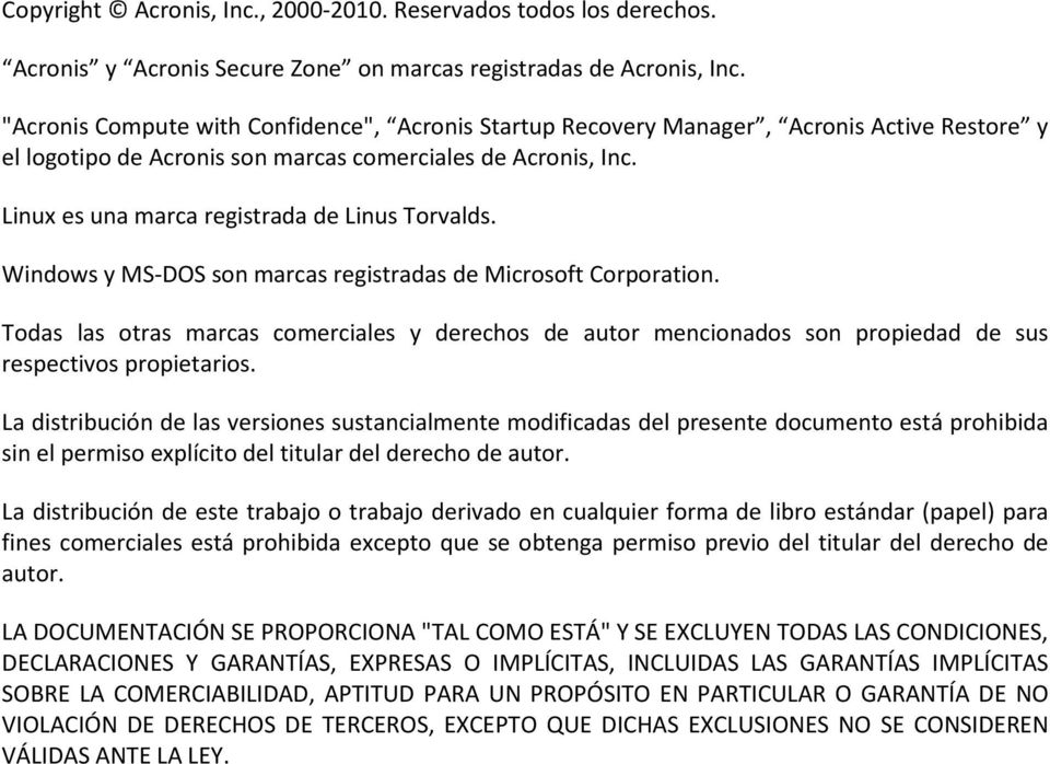 Linux es una marca registrada de Linus Torvalds. Windows y MS-DOS son marcas registradas de Microsoft Corporation.