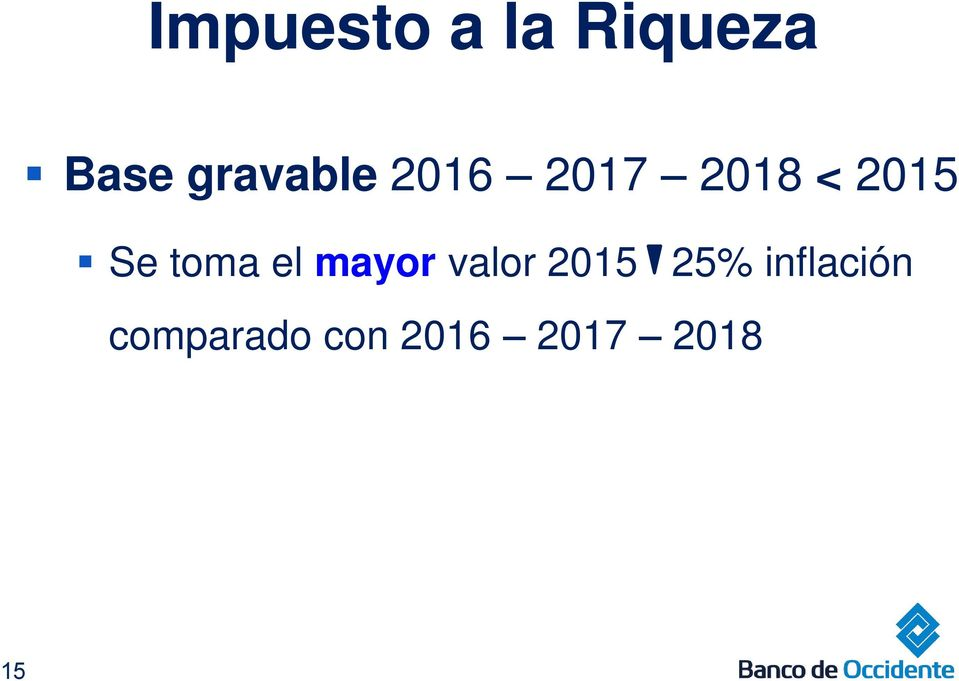 Se toma el mayor valor 2015 25%