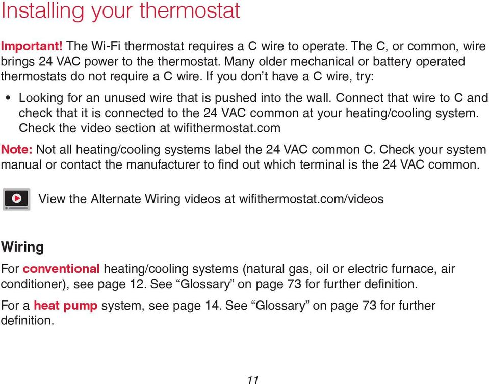 Connect that wire to C and check that it is connected to the 24 VAC common at your heating/cooling system. Check the video section at wifithermostat.