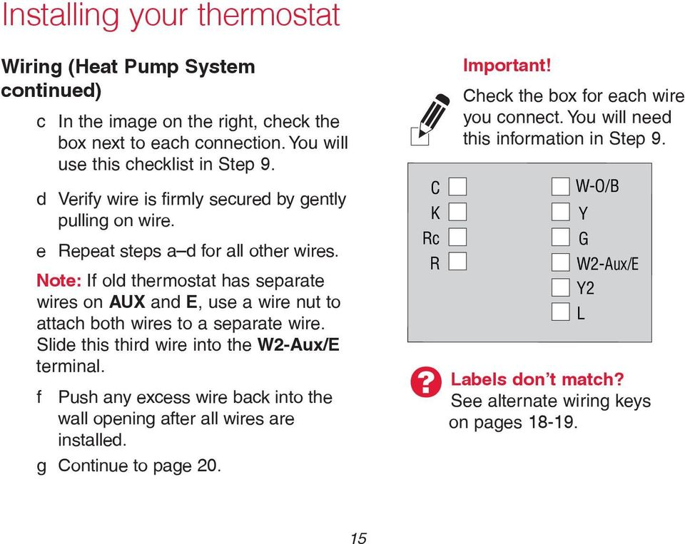 Note: If old thermostat has separate wires on AUX and E, use a wire nut to attach both wires to a separate wire. Slide this third wire into the W2-Aux/E terminal.