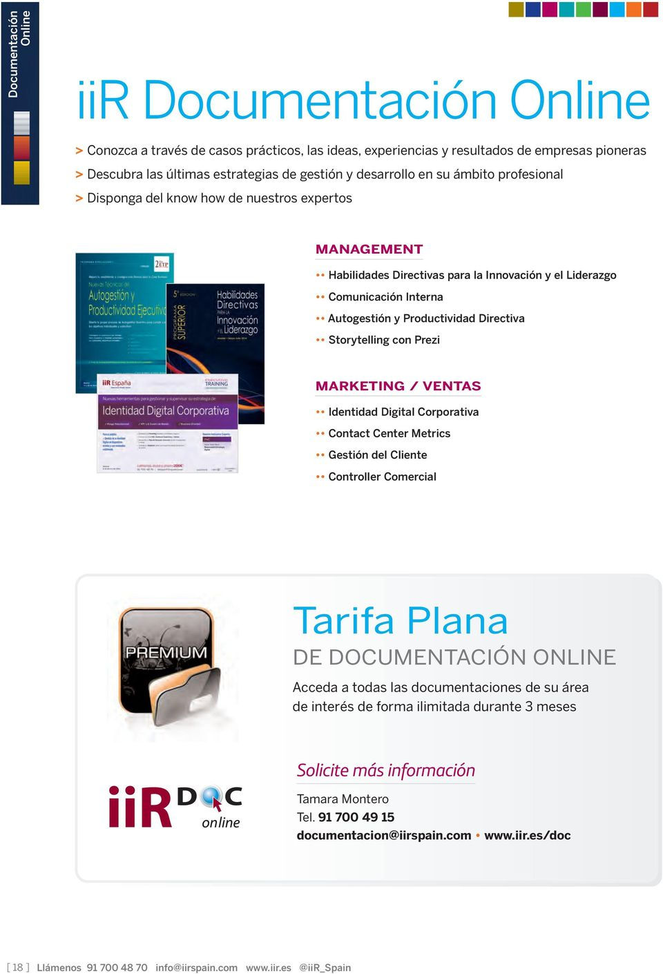 Directiva Storytelling con Prezi MARKETING / VENTAS Identidad Digital Corporativa Contact Center Metrics Gestión del Cliente Controller Comercial Tarifa Plana DE DOCUMENTACIÓN ONLINE Acceda a todas