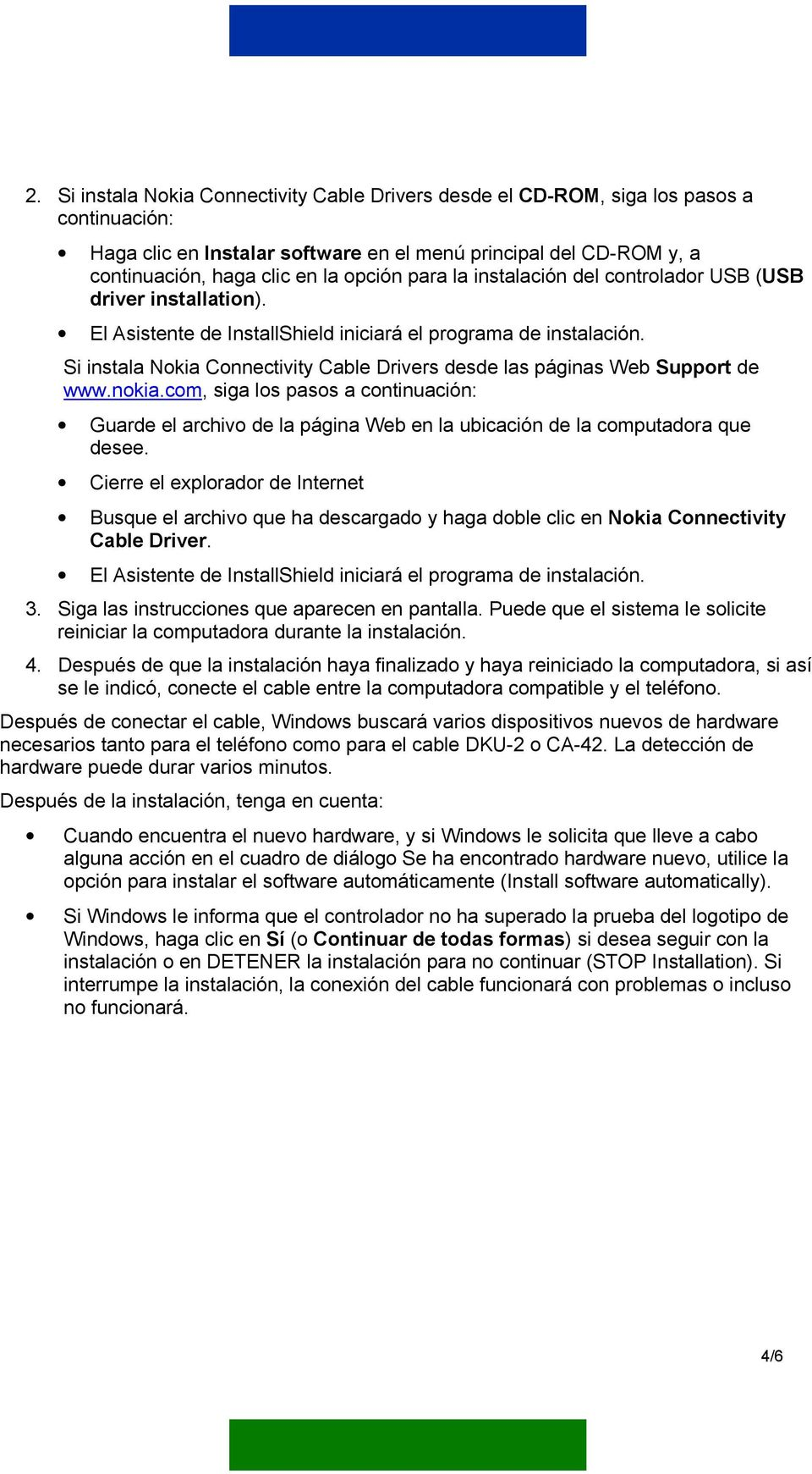 Si instala Nokia Connectivity Cable Drivers desde las páginas Web Support de www.nokia.