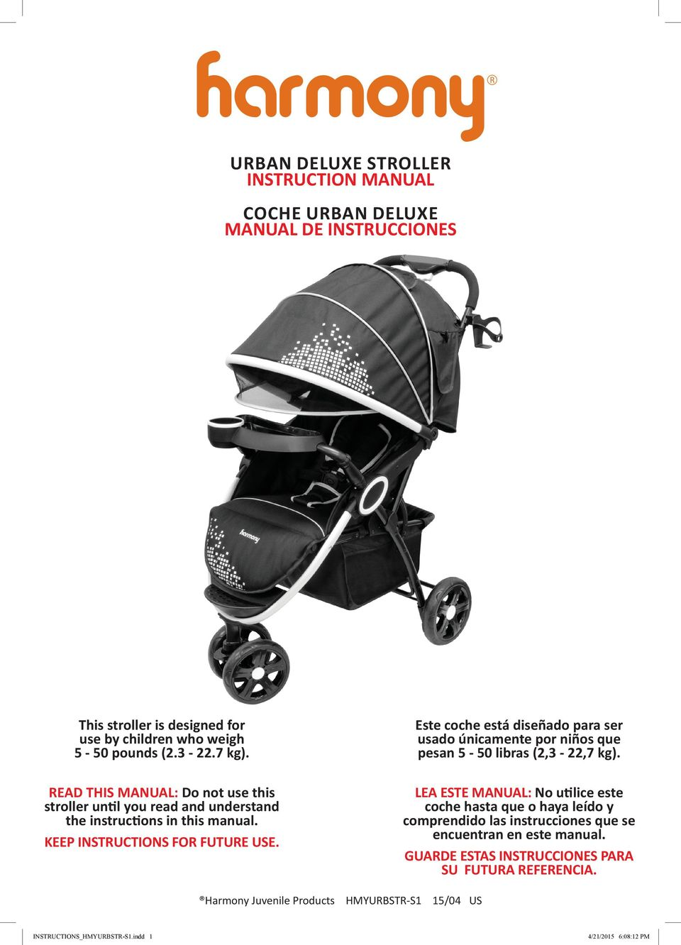 READ THIS MANUAL: Do not use this stroller until you read and understand the instructions in this manual. KEEP INSTRUCTIONS FOR FUTURE USE.