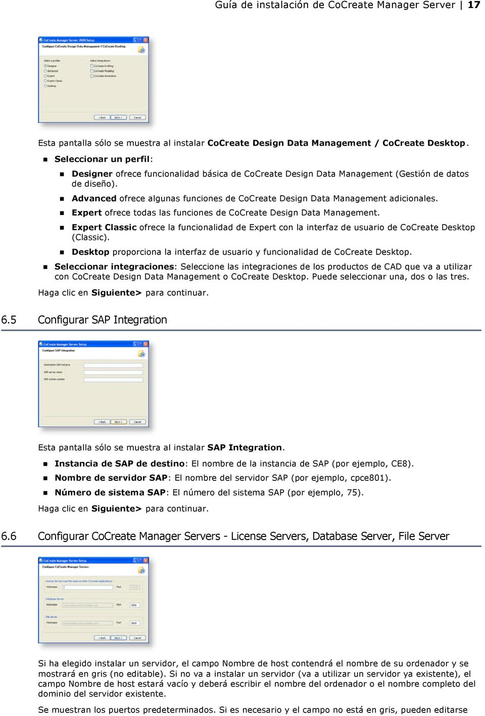 Advanced ofrece algunas funciones de CoCreate Design Data Management adicionales. Expert ofrece todas las funciones de CoCreate Design Data Management.