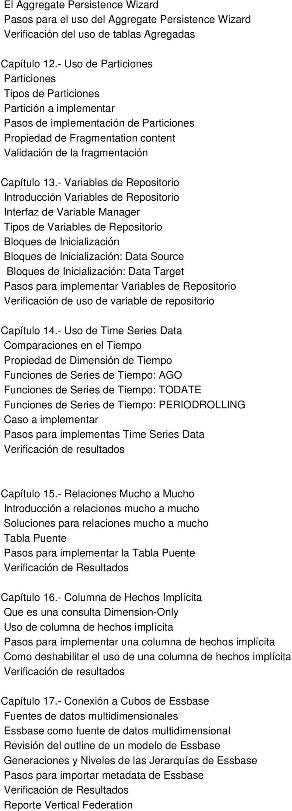 - Variables de Repositorio Introducción Variables de Repositorio Interfaz de Variable Manager Tipos de Variables de Repositorio Bloques de Inicialización Bloques de Inicialización: Data Source