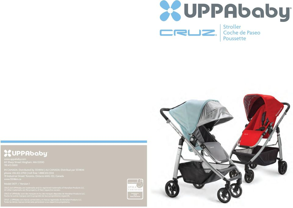 All other trademarks are the property of their respective owners. CRUZ et UPPAbaby sont des marques et/ou des marques déposées de Monahan Products LLC.