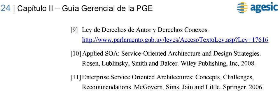 ley=17616 [10] Applied SOA: Service-Oriented Architecture and Design Strategies.