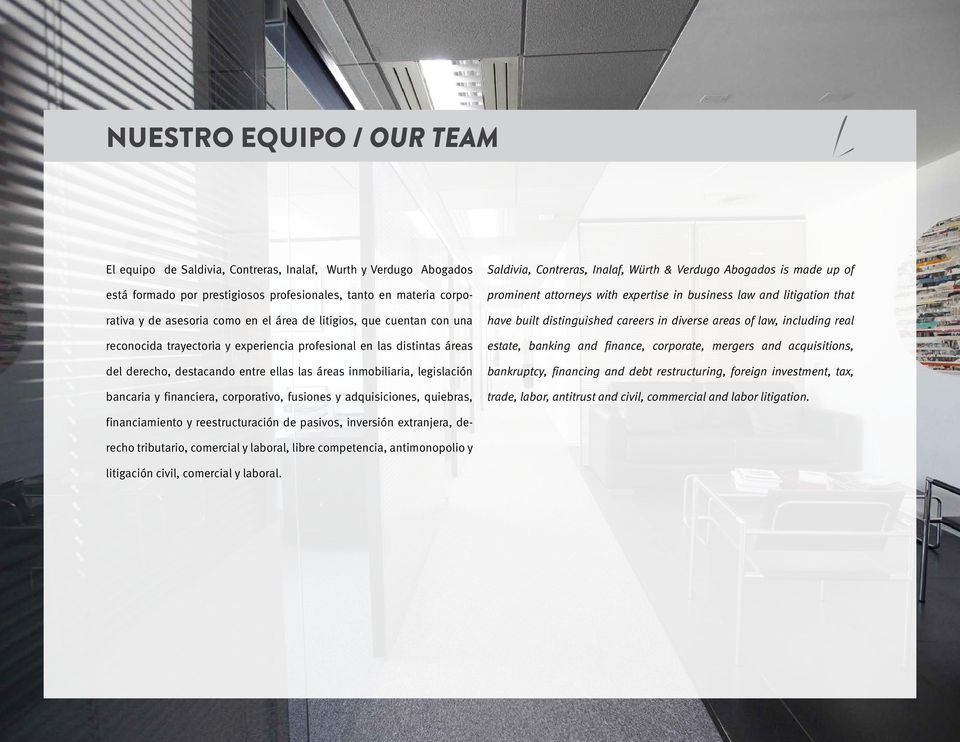 corporativo, fusiones y adquisiciones, quiebras, Saldivia, Contreras, Inalaf, Würth & Verdugo Abogados is made up of prominent attorneys with expertise in business law and litigation that have built