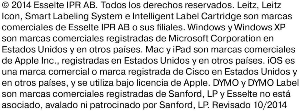 Windows y Windows XP son marcas comerciales registradas de Microsoft Corporation en Estados Unidos y en otros países. Mac y ipad son marcas comerciales de Apple Inc.