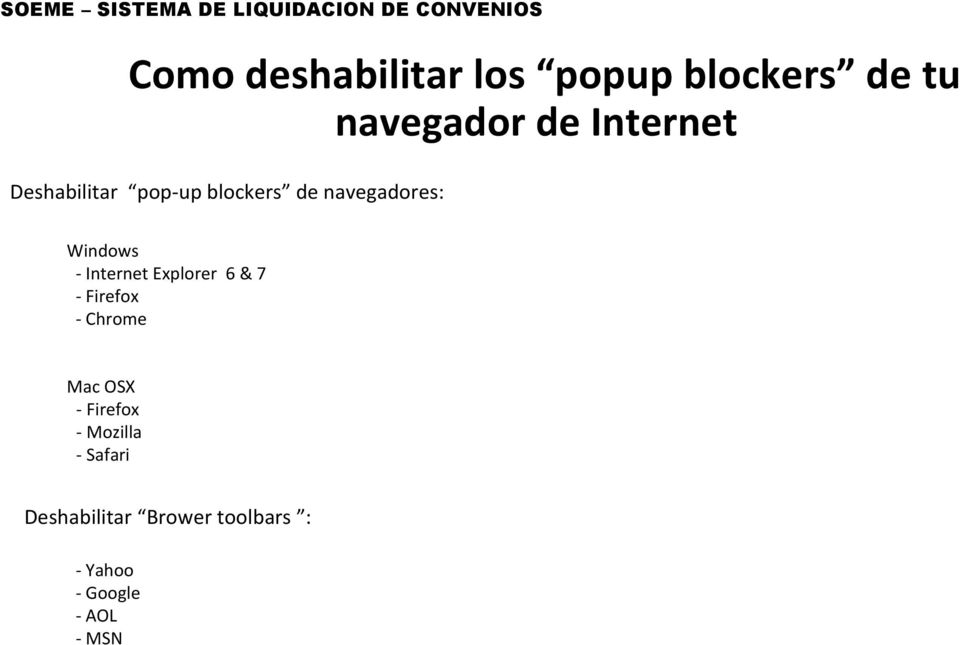 navegadores: Windows - Internet Explorer 6 & 7 - Firefox - Chrome Mac OSX -