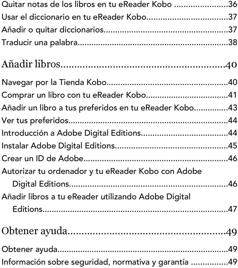 ..44 Introducción a Adobe Digital Editions...44 Instalar Adobe Digital Editions...45 Crear un ID de Adobe.