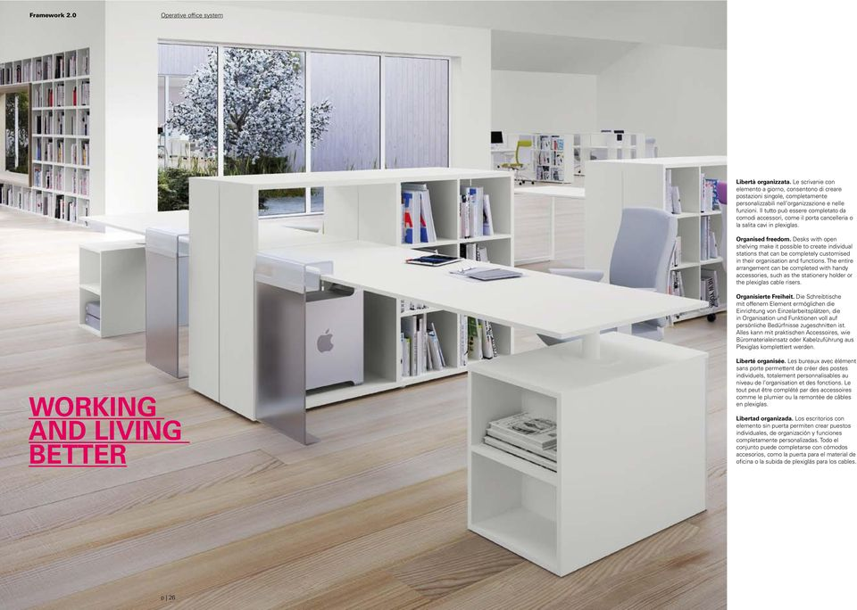 Desks with open shelving make it possible to create individual stations that can be completely customised in their organisation and functions.
