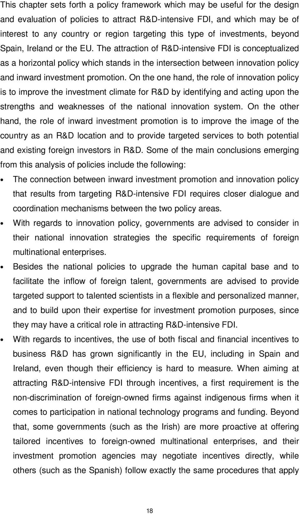 The attraction of R&D-intensive FDI is conceptualized as a horizontal policy which stands in the intersection between innovation policy and inward investment promotion.