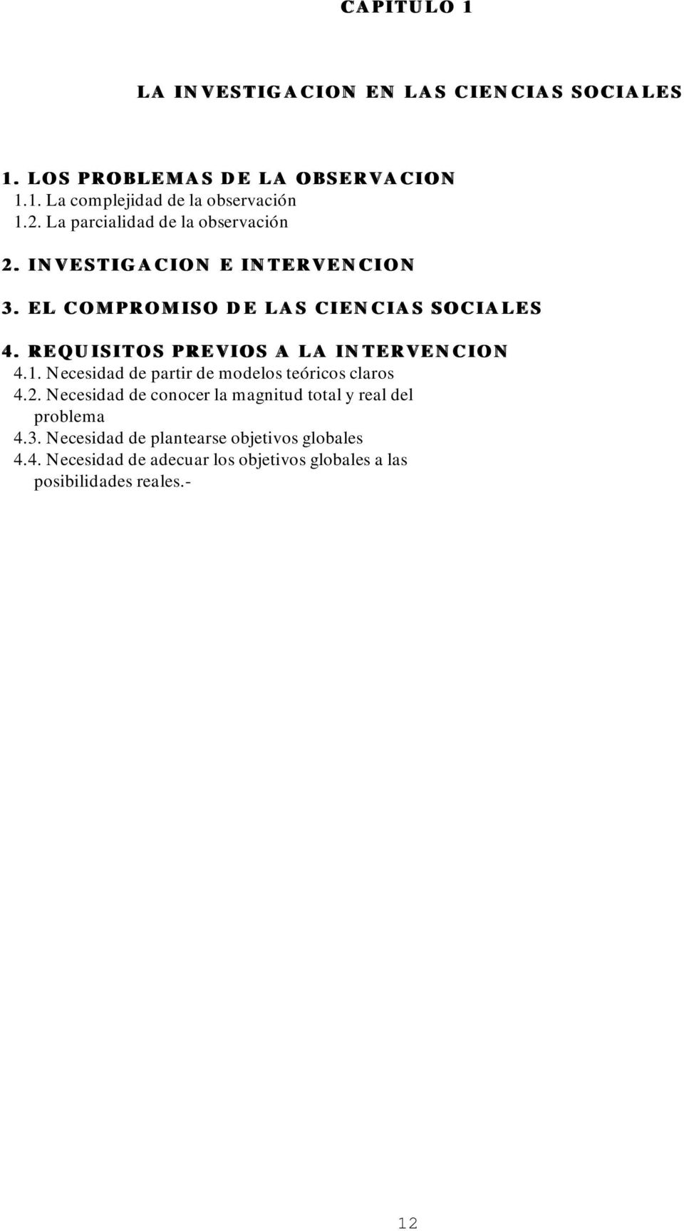 REQUISITOS PREVIOS A LA INTERVENCION 4. REQUISITOS PREVIOS A LA INTERVENCION 4.1. Necesidad de partir de modelos teóricos claros 4.2.