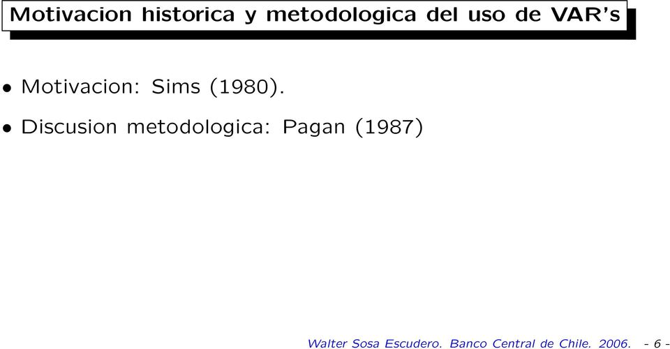 Discusion metodologica: Pagan (1987)