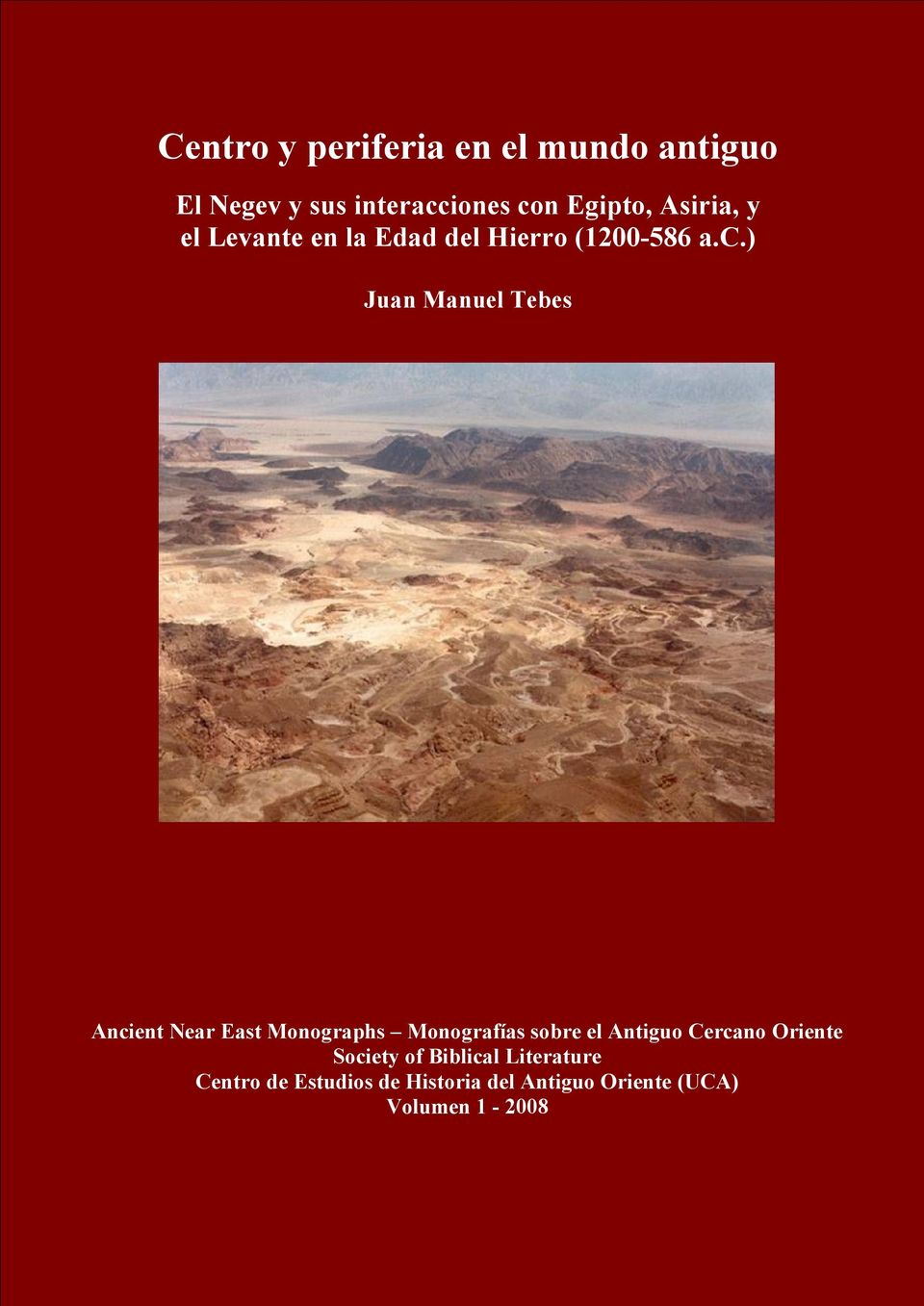 ) Juan Manuel Tebes Ancient Near East Monographs Monografías sobre el Antiguo