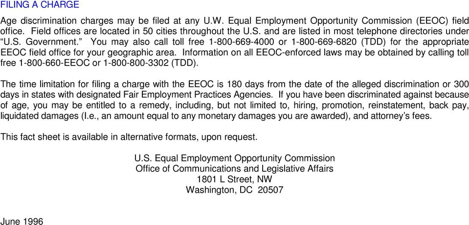 Infrmatin n all EEOC-enfrced laws may be btained by calling tll free 1-800-660-EEOC r 1-800-800-3302 (TDD).