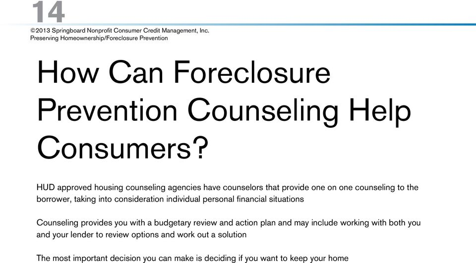 into consideration individual personal financial situations Counseling provides you with a budgetary review and action