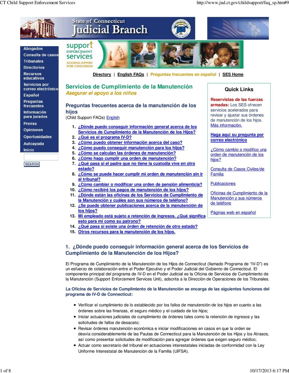 manutención de los hijos (Child Support FAQs) English Quick Links Reservistas de las fuerzas armadas: Los SES ofrecen servicios acelerados para revisar y ajustar sus órdenes de manutención de los