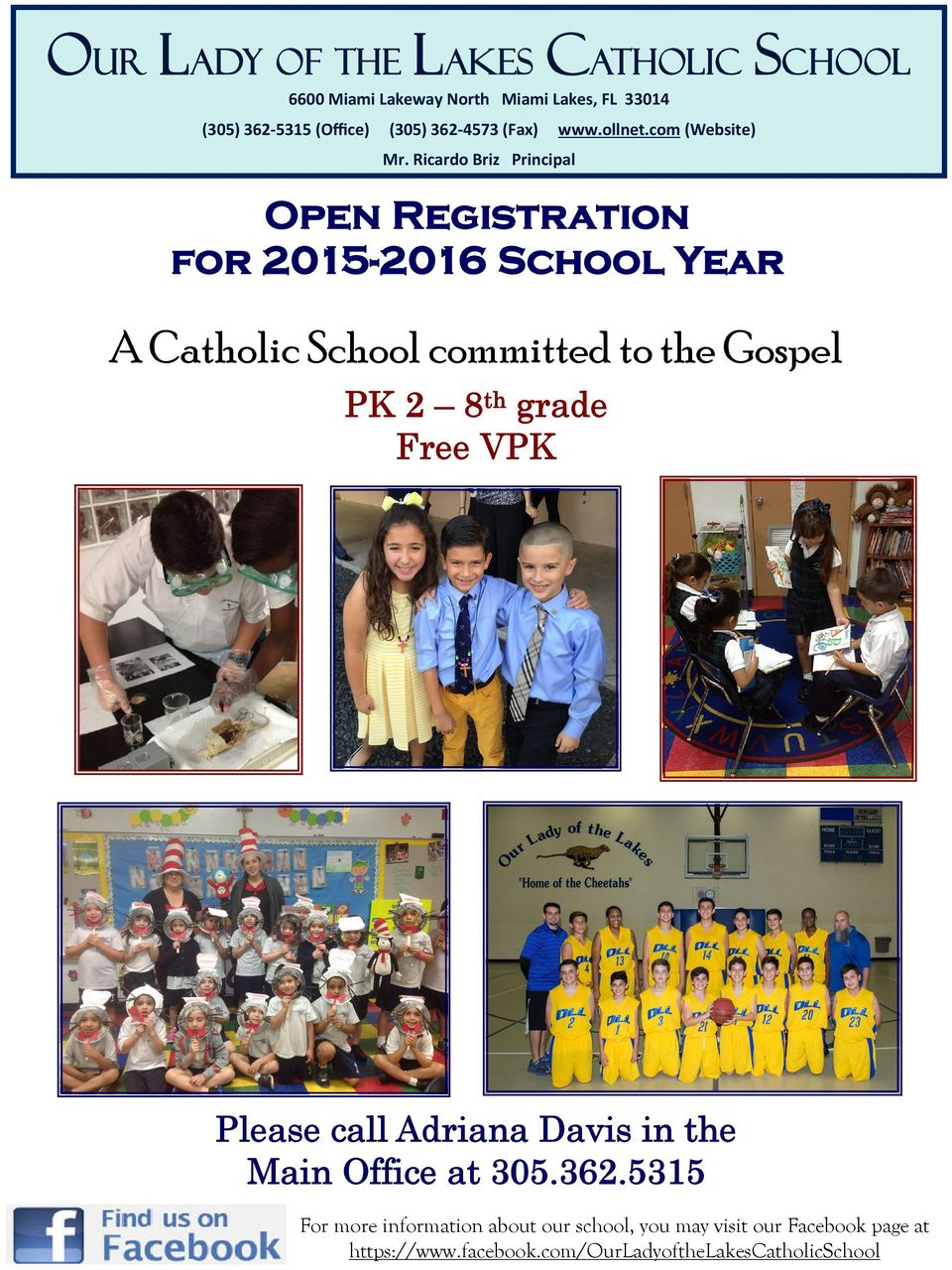 Ricardo Briz Principal Open Registration for 2015-2016 School Year A Catholic School committed to the Gospel PK 2 8 th